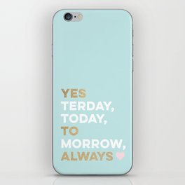 Yes to Always! iPhone Skin