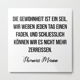 Thomas Mann quote Metal Print