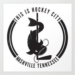 This is Hockey City, Nashville Art Print