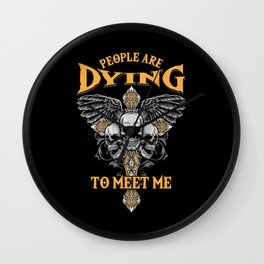People Are Dying To Meet Me Mortician Funeral Director Gift Wall Clock