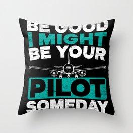 I Might Be Your Pilot Someday Aircraft Aviator Throw Pillow