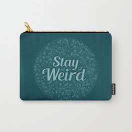 Stay Weird Quote Carry-All Pouch
