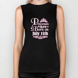Princesses Are Born On July 11th Funny Birthday Biker Tank