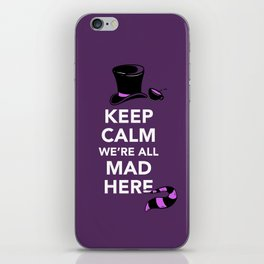 Keep Calm, We're All Mad Here iPhone Skin