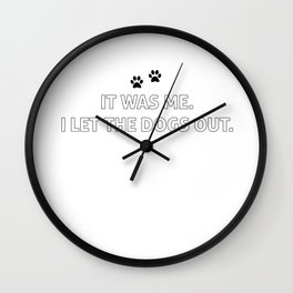 I Let the Dogs Out Funny Song Lyric T-shirt Wall Clock