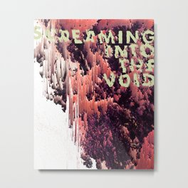 screaming into the void Metal Print