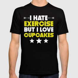 I Hate Exercise But I Love Cupcakes T-shirt