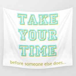 Take Your Time (bold) Wall Tapestry
