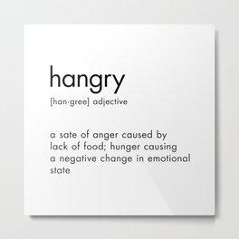 Hangry Definition Metal Print