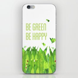 Be green, be happy iPhone Skin