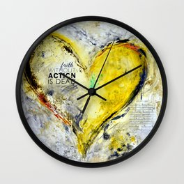 Faith without action is dead. Wall Clock