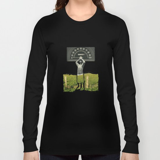 Don't Let The Speed Of Time, Fence You In...... Long Sleeve T-shirt