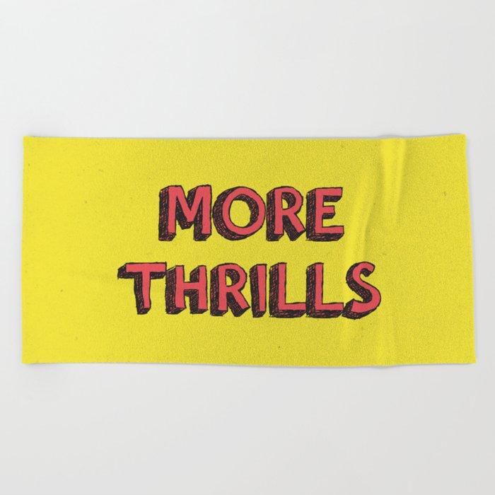 More Thrills Beach Towel