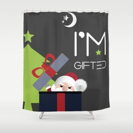 Santa Claus Says I'm Gifted Human Being Shower Curtain