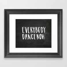 Everybody Dance Now Chalkboard Framed Art Print