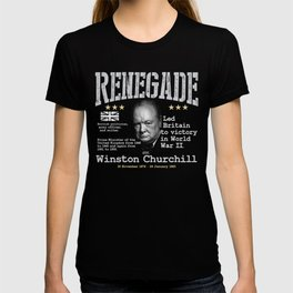 Renegade | Winston Churchill - Led Britain to victory in World War II T-shirt