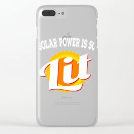 "A Unique Lit Tee For Amazing People ""Solar Power Is So Lit"" T-shirt Design Sun Sun Rays Heat Star Clear iPhone Case"