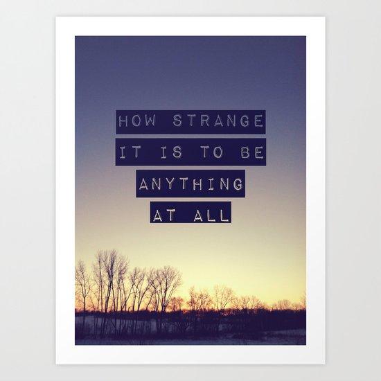How Strange Art Print