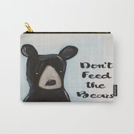 Don't Feed the Bears Carry-All Pouch