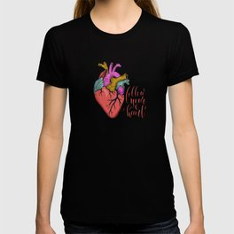 FOLLOW YOUR HEART - tatoo artwork T-shirt