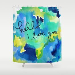 hello I love you Shower Curtain