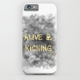 Alive and Kicking (gold) iPhone Case