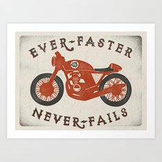 Ever Faster Never Fails : Motorcycle Art Print