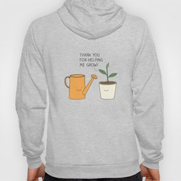 Thank you for helping me grow! Hoody