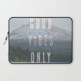 Good Vibes Only - Mt. Hood Laptop Sleeve