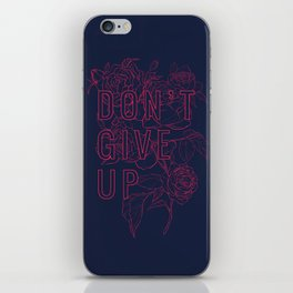 Don't Give Up iPhone Skin