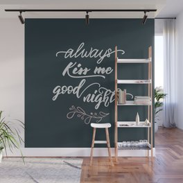 Always kiss me good night Wall Mural