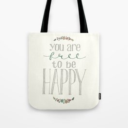 Free to be Happy Tote Bag