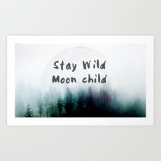 Stay wild moon child watercolor Art Print