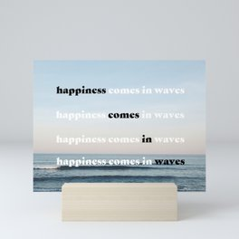 happiness comes in waves Mini Art Print