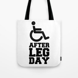 After Leg Day Disabled Sign Quote Tote Bag