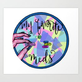 My Favorite Meds- 10% donated to nonprofit Art Print