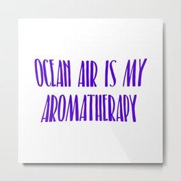 Ocean Air Aromatherapy Metal Print