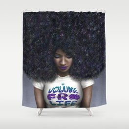 Volume Fro Life Shower Curtain