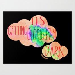 Gloriously dark Art Print