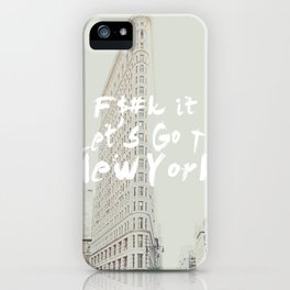 Fuck It, Let's go to New York iPhone Case