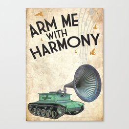 Arm Me With Harmony Canvas Print