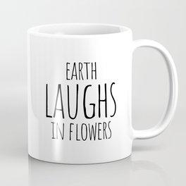 Earth laughs in flowers Coffee Mug