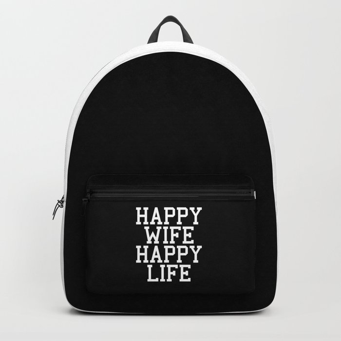 Happy Wife, Happy Life Funny Quote Backpack