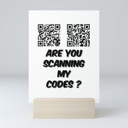 Are You Scanning My Codes Mini Art Print
