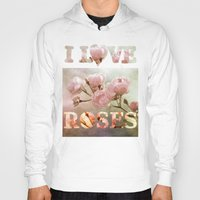 roses Hoodies featuring roses by PaulaPanther