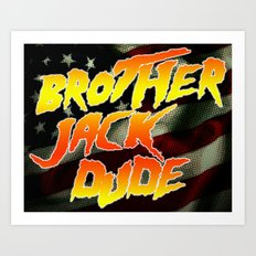 Brother Jack Dude Art Print