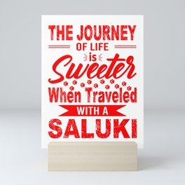 The Journey Of Life Is Sweeter When Traveled With A Saluki re Mini Art Print