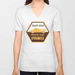 Just one more car! Unisex V-Neck
