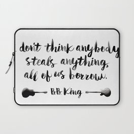 We All Borrow - BB King Laptop Sleeve