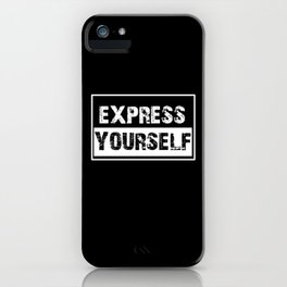 Express Yourself iPhone Case